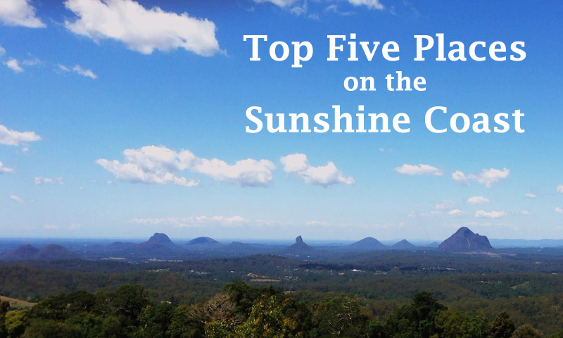 Top 5 Places on the Sunshine Coast