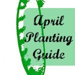 April Planting Guide
