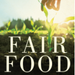 Competition : FAIR FOOD: Stories From A Movement Changing the World